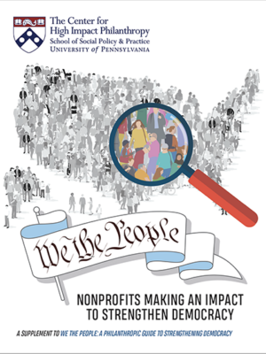 We the People Nonprofits Making an Impact to Strengthen Democracy