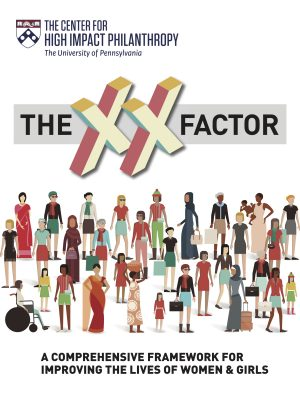 The XX Factor: A Comprehensive Framework for Improving the LIves of Women & Girls