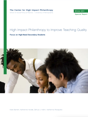 High Phillanthropy to Improve Teaching Quality Winter 2011 Special Report